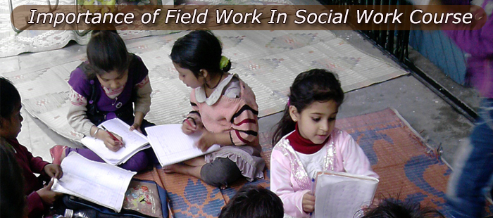 Importance of Field Work In Social Work Course